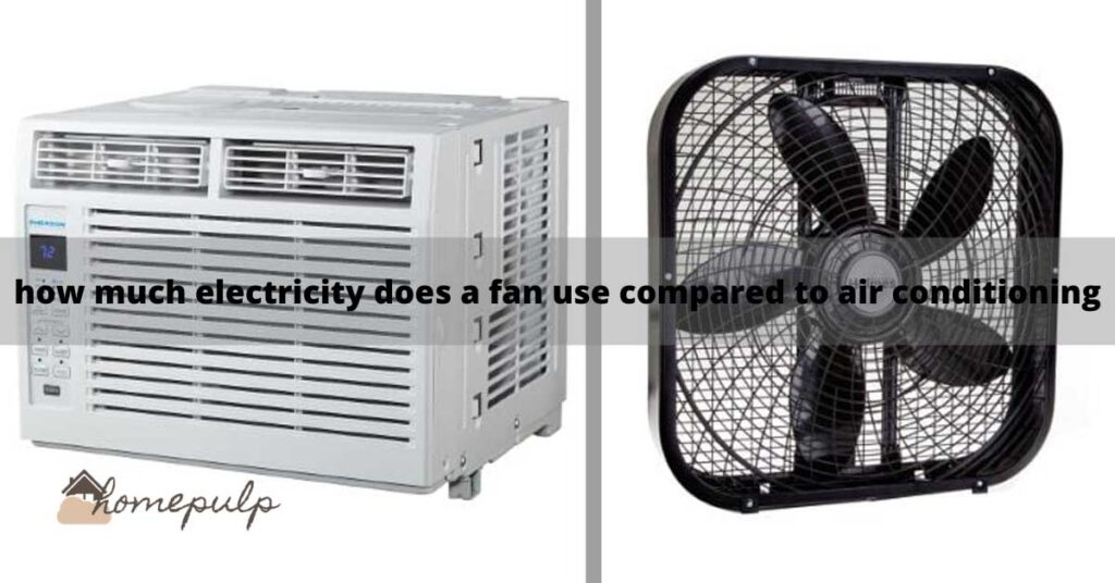 How much electricity does a fan use compared to air conditioning?