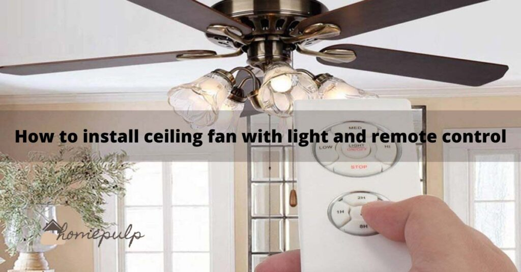 How to install ceiling fan with light and remote control.