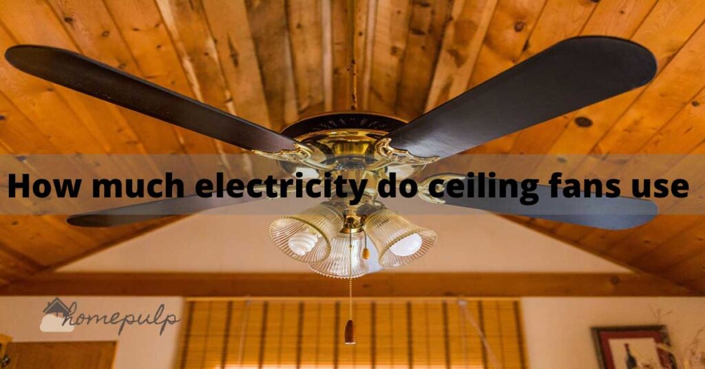 How much electricity do ceiling fans use?