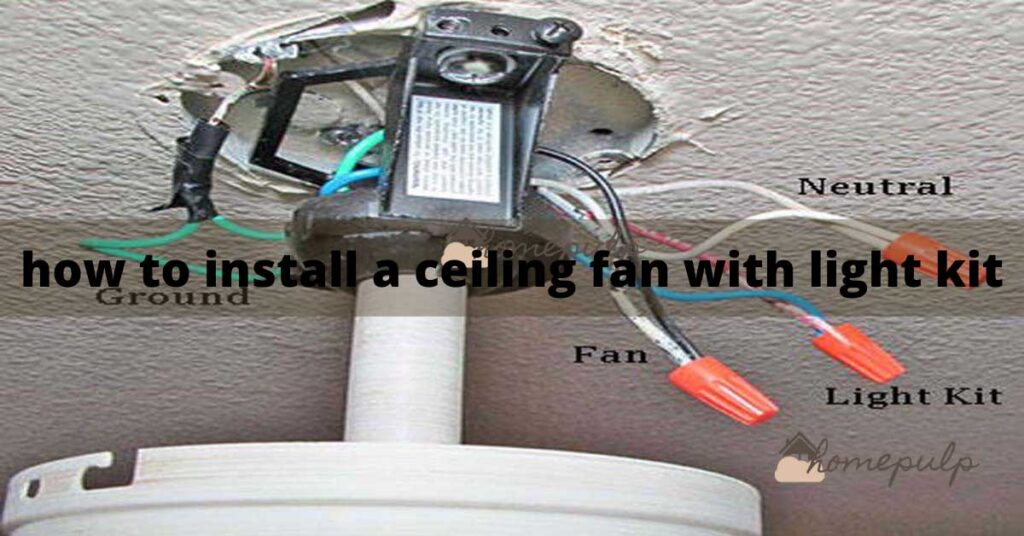 How to install a ceiling fan with light kit?