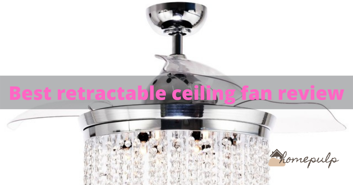 About retractable ceiling fan review.